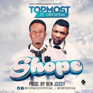 TopMost - Shope ft. Oritsefemi